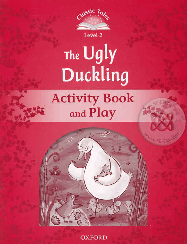 Classic Tales 2nd ED 2 : The Ugly Ducking : Activity Book and Play (P)
